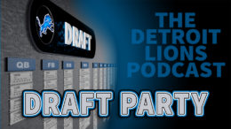 Detroit Lions Podcast Draft Party